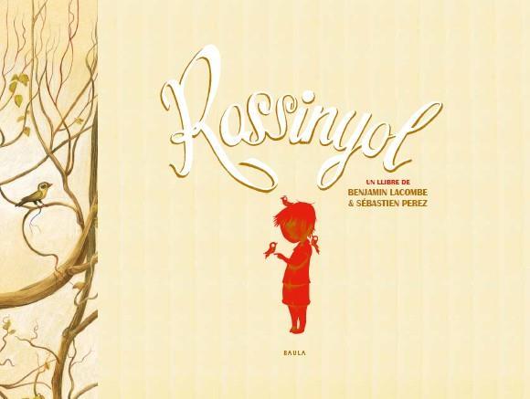 ROSSINYOL | 9788447924868 | PEREZ, SÉBASTIEN; LACOMBE, BENJAMIN | Llibreria  Online de Banyoles | Comprar llibres